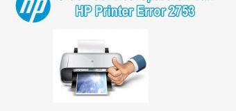Een complete handleiding voor het repareren van de 2753 HP Printer-fout
