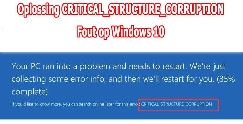 CRITICAL_STRUCTURE_CORRUPTION oplossen Fout