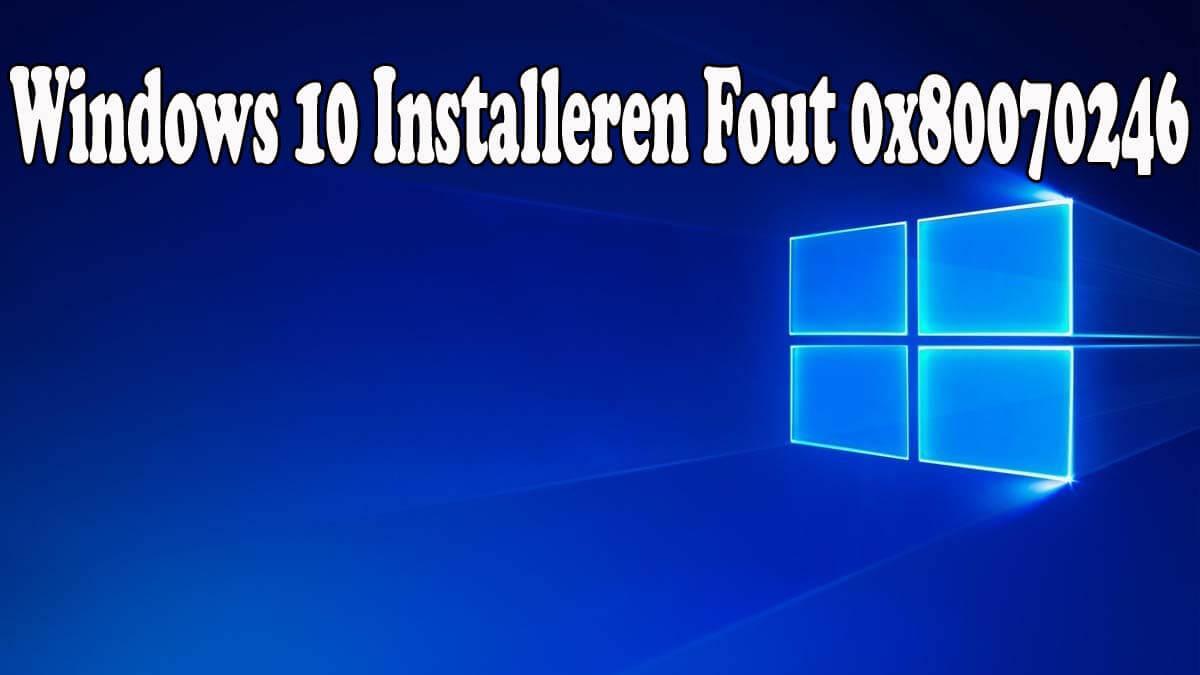 reparatie Windows 10 Cumulatieve update-installatie Fout 0x80070246