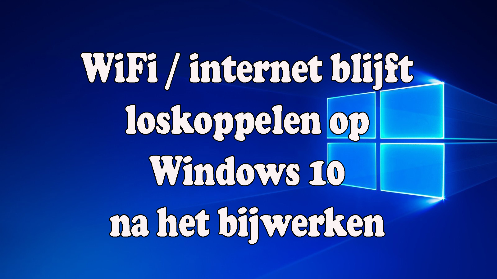 WiFi Houdt Verbinding verbreken op Windows 10