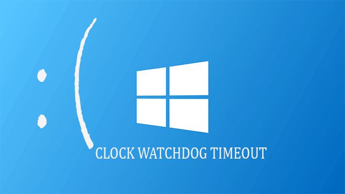 oplossen Fout in Clock_Watchdog_Timeout oplossen in Windows 10