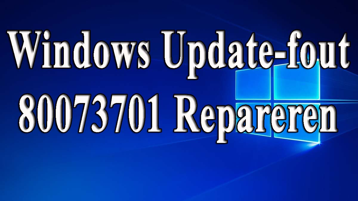verwijder Windows Update Error 80073701
