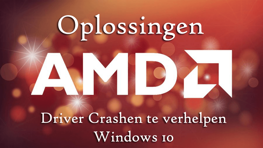 amd drivers windows 10 problemen
