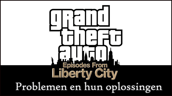 repareren GTA: afleveringen van Liberty City op Windows 10